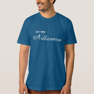 Self Made Nillionaire T-Shirt