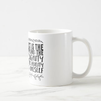 Self-respect is the fruit of discipline; the coffee mug
