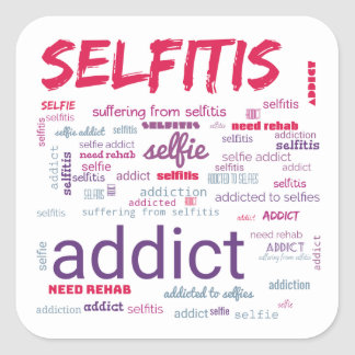 Selfitis, Selfie Addict Square Sticker