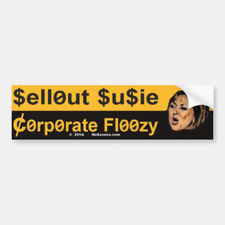Sellout Susie is a Corporate Floozy Bumper Sticker