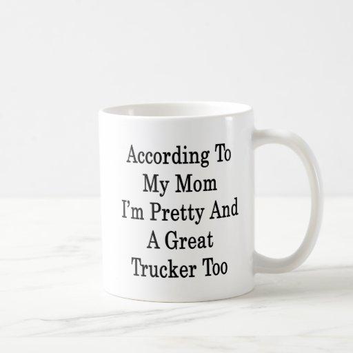 Selon ma maman je suis joli et un grand camionneur tasse à café