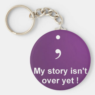 "Semi Colon - ""My Story Isn't over yet""  Purple Basic Round Button Keychain"