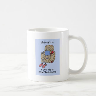 Semi-Retirement Congratulations Coffee Mug