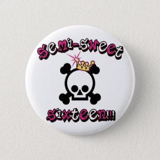 Semi Sweet Sixteen 2 Inch Round Button