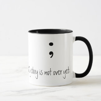 Semicolon  (B&W)- (My story is not over yet;) Mug