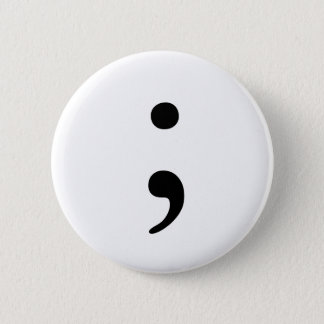 Semicolon badge 2 inch round button