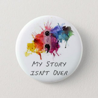 Semicolon- My Story isnt Over 2 Inch Round Button