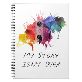 Semicolon- My Story isnt Over Spiral Notebook