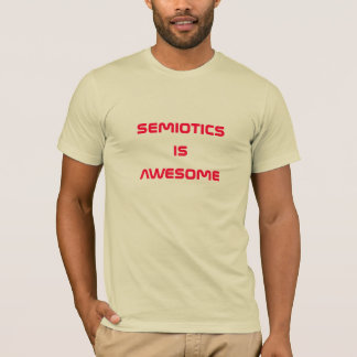 semiotics is awesome T-Shirt