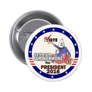 Senator Furthermore for President 2016 2 Inch Round Button