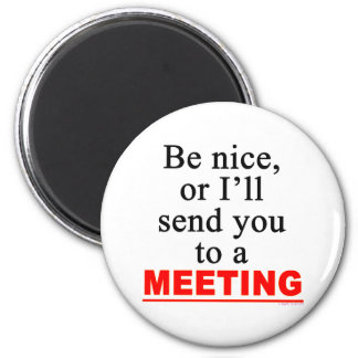 Send You To A Meeting Sarcastic Office Humor 2 Inch Round Magnet
