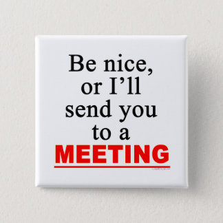 Send You To A Meeting Sarcastic Office Humor 2 Inch Square Button