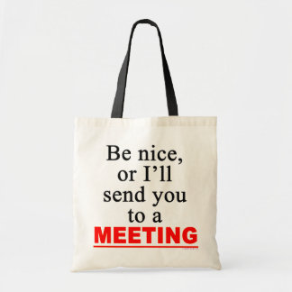 Send You To A Meeting Sarcastic Office Humor Budget Tote Bag