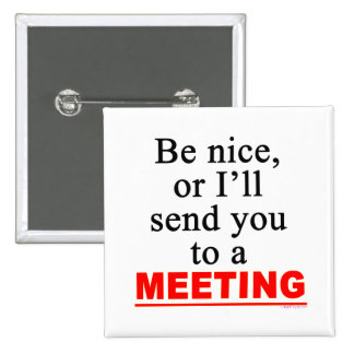 Send You To A Meeting Sarcastic Office Humor Pins