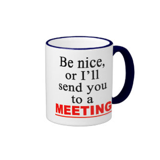 Send You To A Meeting Sarcastic Office Humour Mug