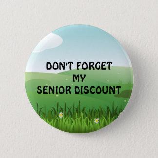 Senior Discount: Don't Forget My Senior Discount 2 Inch Round Button