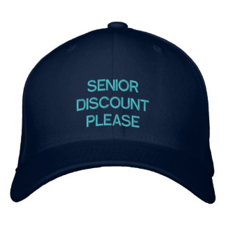 SENIOR DISCOUNT PLEASE - Customizable Cap Embroidered Hats