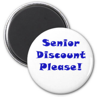 Senior Discount Please Magnet