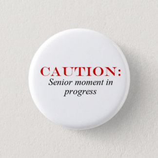 Senior Moment Button