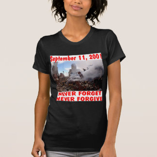 September 11, 2001 Never Forget never Forgive T-Shirt