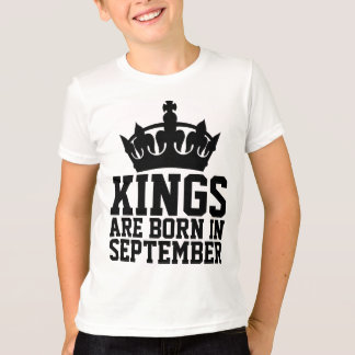 SEPTEMBER Mens Birthday T-shirts, KINGS ARE BORN T-Shirt