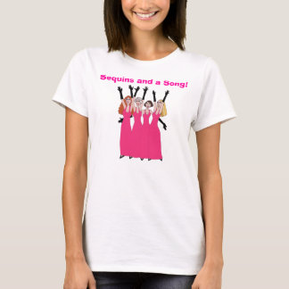 Sequins and a Song! T-Shirt