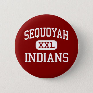 Sequoyah - Indians - High - Tahlequah Oklahoma 2 Inch Round Button