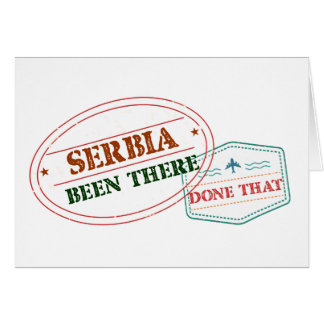 Serbia Been There Done That Card