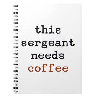sergeant needs coffee notebooks