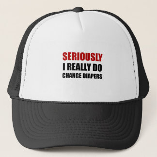 Seriously Change Diapers Trucker Hat