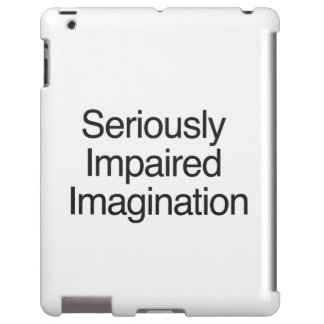 Seriously Impaired Imagination