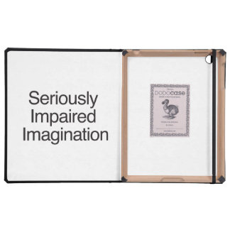 Seriously Impaired Imagination iPad Cover