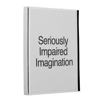 Seriously Impaired Imagination iPad Folio Covers
