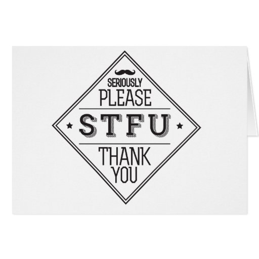 Seriously Please STFU Thank you Card