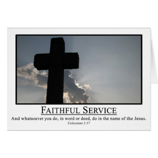 Serve faithfully in the name of Jesus Col. 3:17 Card