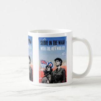 Serve in the WAAF ~ With the Men Who Fly Coffee Mug