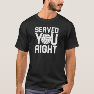 Served You Right T-Shirt