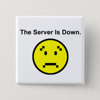 Server is Down 2 Inch Square Button