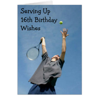 SERVING UP 16th BIRTHDAY WISHES Greeting Card