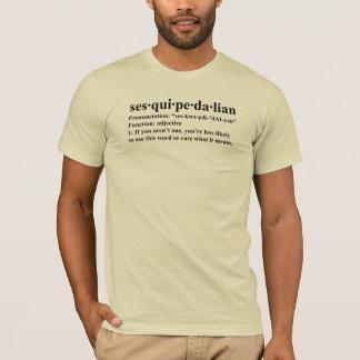 Sesquipedalian T-Shirt