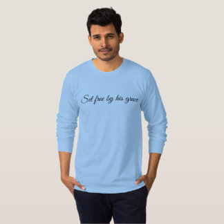 Set Free by His Grace T-Shirt