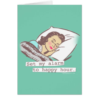 Set My Alarm to Happy Hour Birthday Card