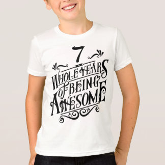 Seven Whole Years of Being Awesome T-Shirt