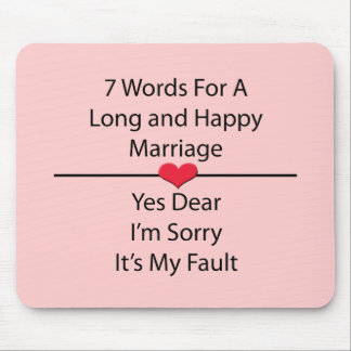 Seven Words For a Long and Happy Marriage Mouse Pad