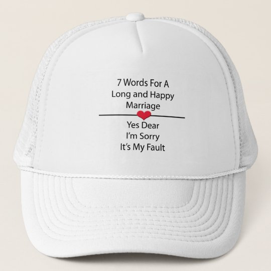 Seven Words For a Long and Happy Marriage Trucker Hat