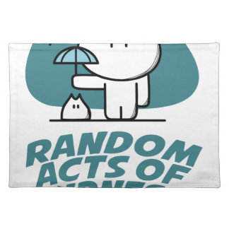 Seventeenth February - Random Acts Of Kindness Day Placemat