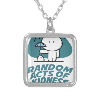 Seventeenth February - Random Acts Of Kindness Day Silver Plated Necklace