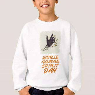 Seventeenth February - World Human Spirit Day Sweatshirt