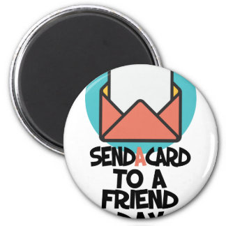Seventh February - Send a Card to a Friend Day Magnet