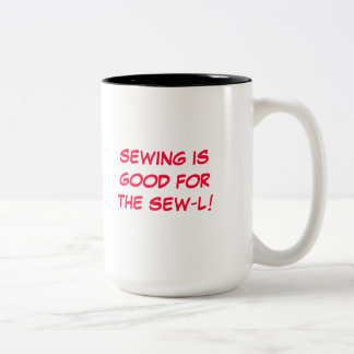 Sewing is good for the SEW-L! Two-Tone Coffee Mug